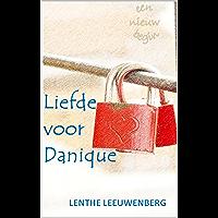 Liefde voor Danique (Een nieuw begin Book 2)