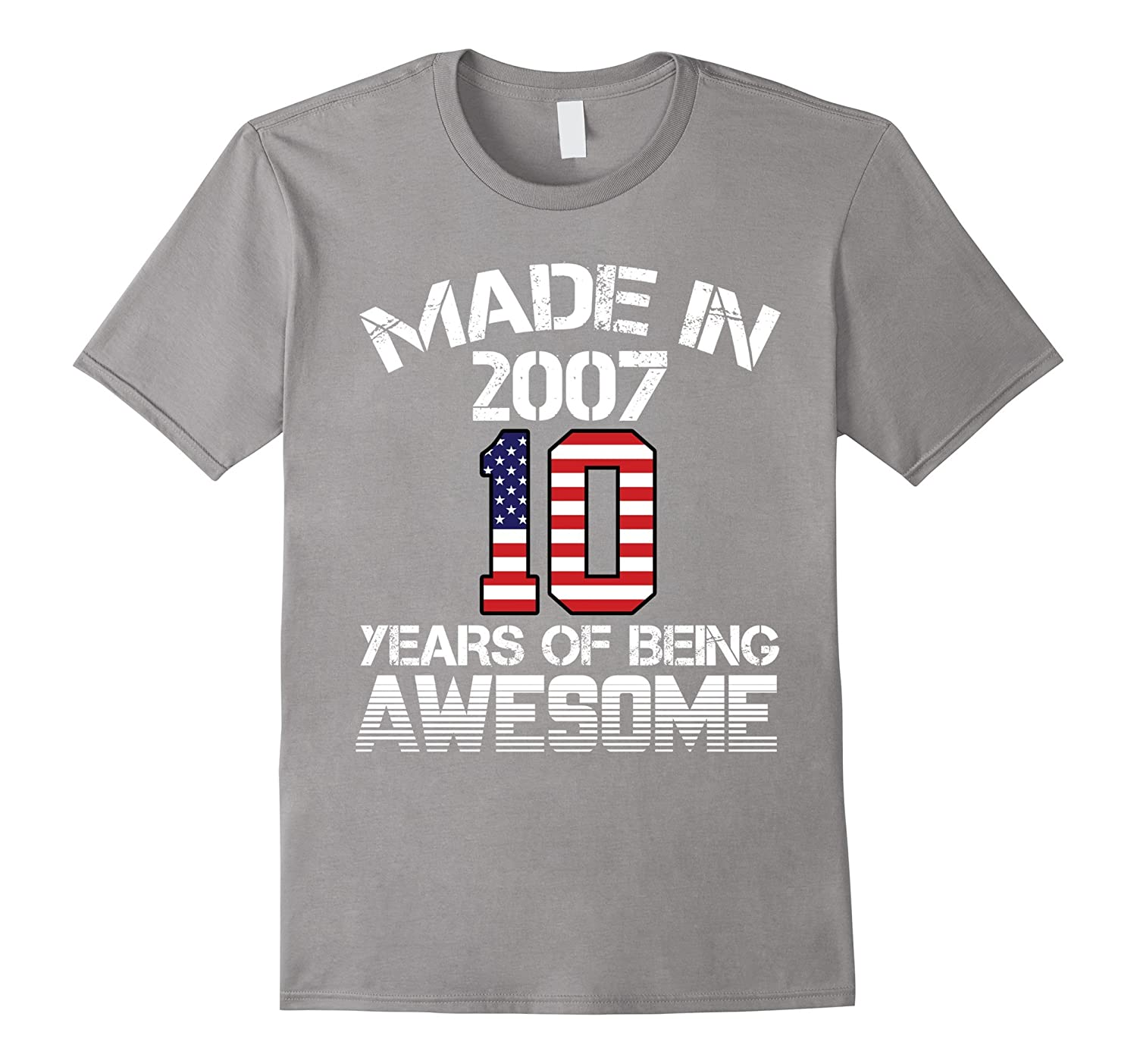 Made In 2007 - 10 Years Of Being AWESOME T Shirt-CL