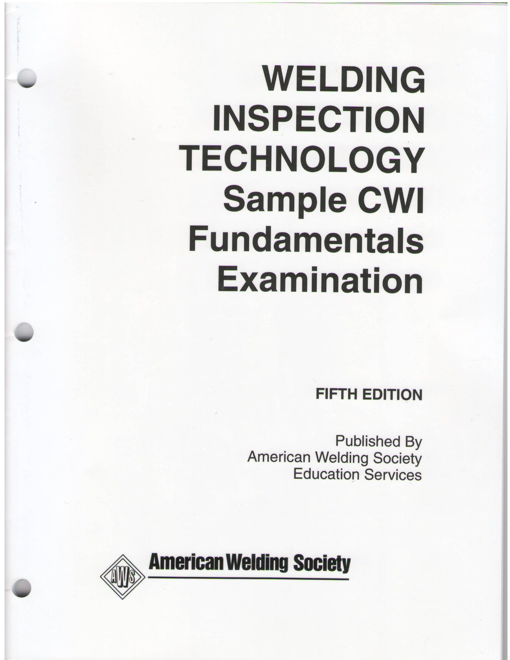 Welding Inspection Technology Sample CWI Fundamentals Examination (Welding  Inspection Sample CWI Fundamentals Examinations Fifth Edition): American  Welding ...