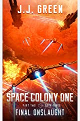 Final Onslaught - A Space Colonization Epic Adventure (Space Colony One Book 6) Kindle Edition