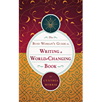 The Busy Woman's Guide to Writing a World-Changing Book (English Edition)