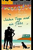 Sieben Tage und ein Jahr (German Edition)