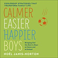 Calmer, Easier, Happier Boys: The revolutionary programme that transforms family...