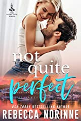 Not Quite Perfect (The Rocky Cove Series Book 1) Kindle Edition