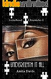 Underneath It All (Sisterhood Chronicles Book 1)