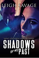 Shadows of my Past (Saint Louisville Vampire Serise Book 2) Kindle Edition