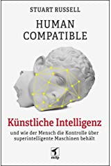 Human Compatible: Künstliche Intelligenz und wie der Mensch die Kontrolle über superintelligente Maschinen behält (mitp Professional) (German Edition) Kindle Edition