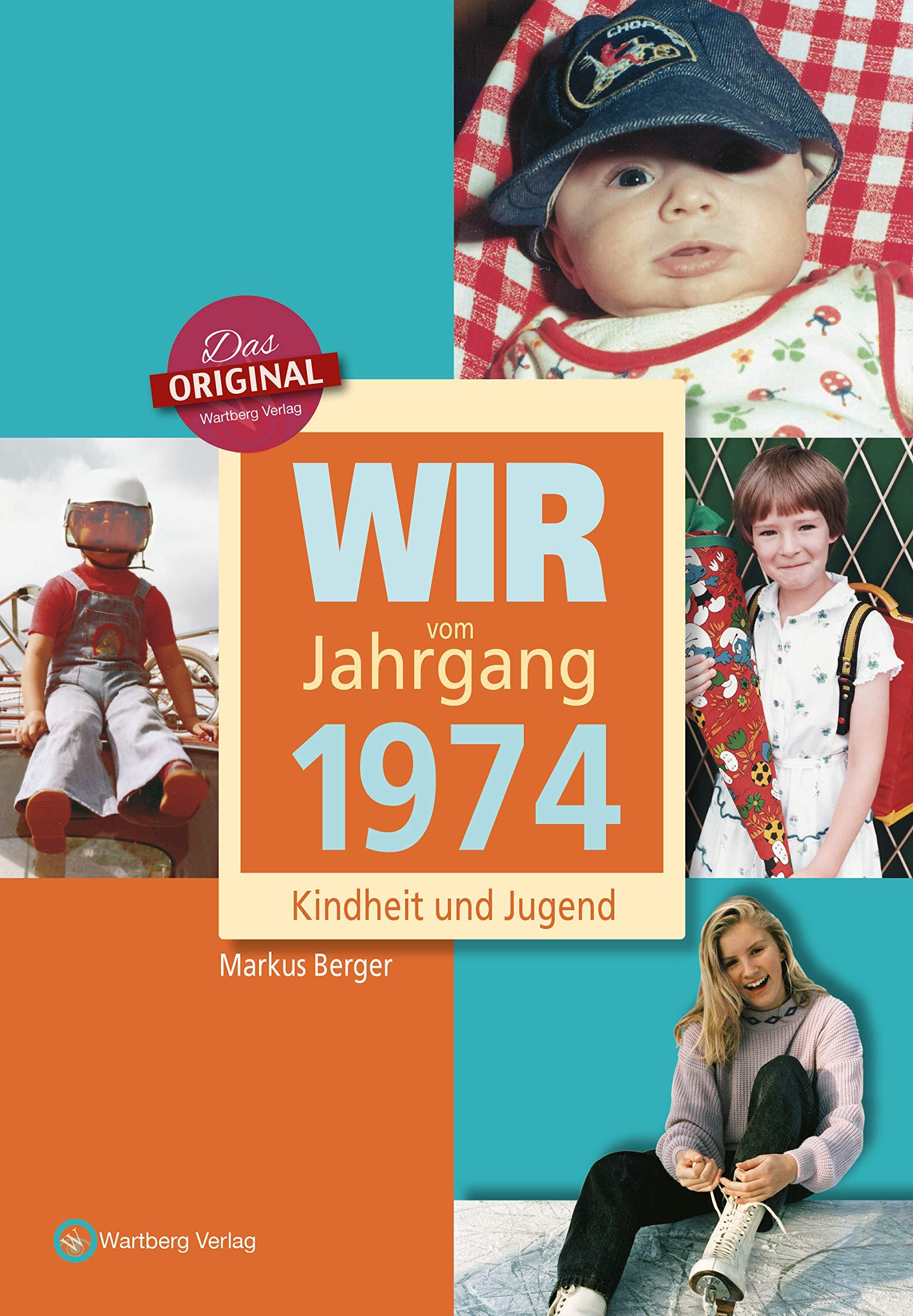 Wir vom Jahrgang 1974 - Kindheit und Jugend (Jahrgangsbände)