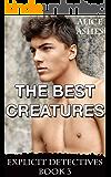 The Best Creatures (Explicit Detectives Book 3)