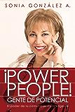 ¡Power People! Gente de potencial: El poder de la comunicación inteligente (Spanish Edition)