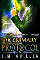 The Primary Protocol: A Michael Bishop Eldritch Thriller (The Dossiers of Asset 108 Book 2) Kindle Edition