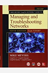Mike Meyers' CompTIA A+ Guide to Managing and Troubleshooting Networks, Fifth Edition (Exam N10-007) Paperback