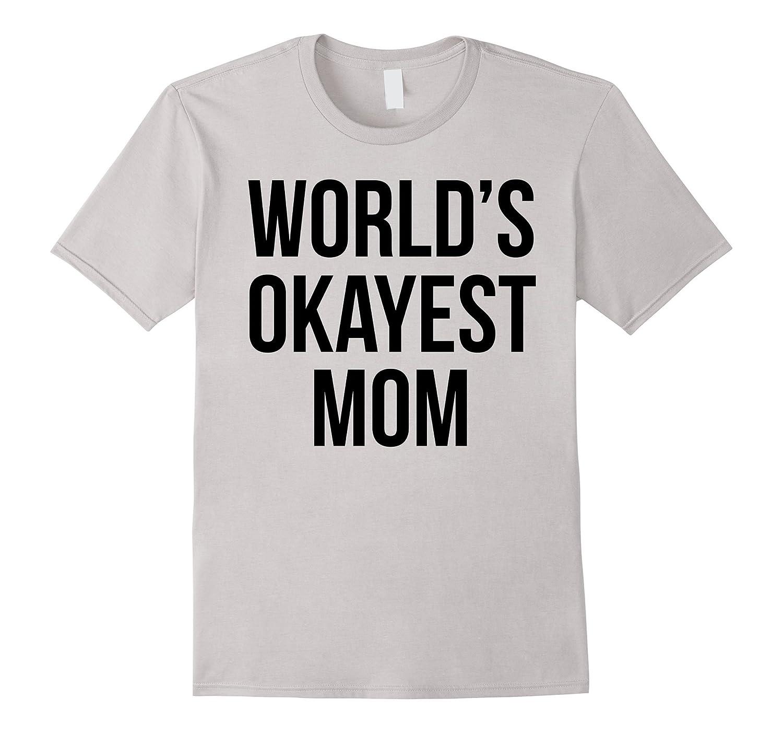 be95b6b312 Funny T-shirt – Worlds Okayest Mom-CD – Canditee