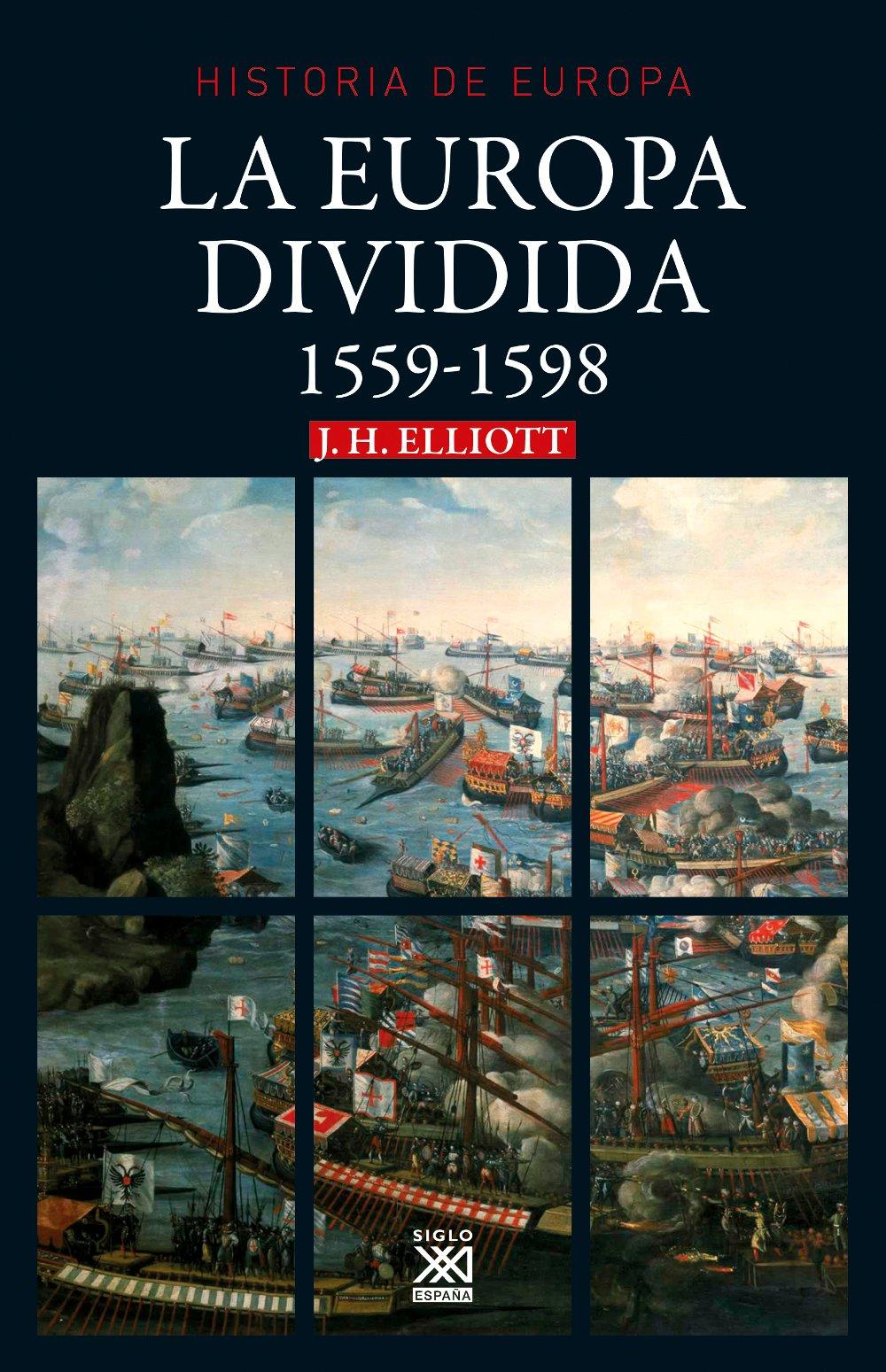 La Europa dividida. 1559-1598 (Historia de Europa): Amazon.es: Elliott, John H., Sánchez Mantero, Rafael: Libros