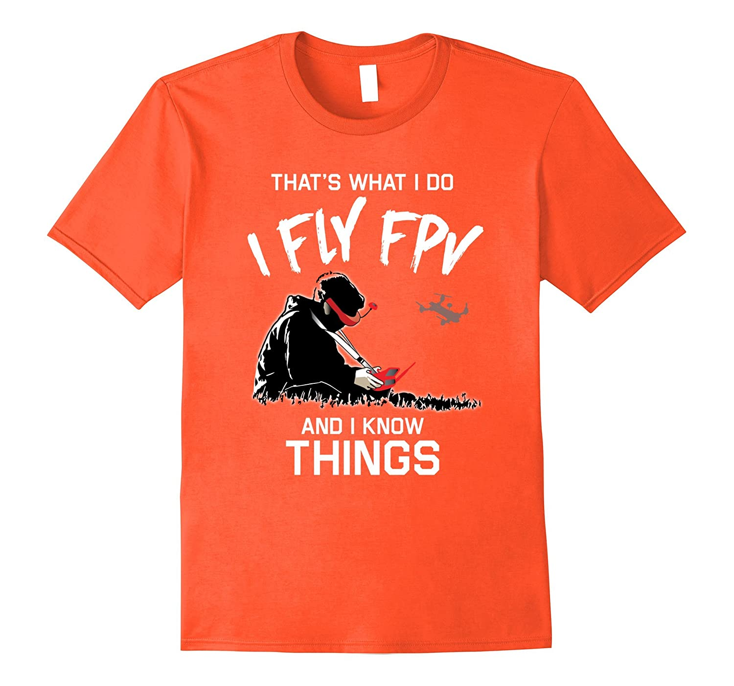 That's What I Do, I Fly FPV and I Know Things shirt-Rose – Rosetshirt