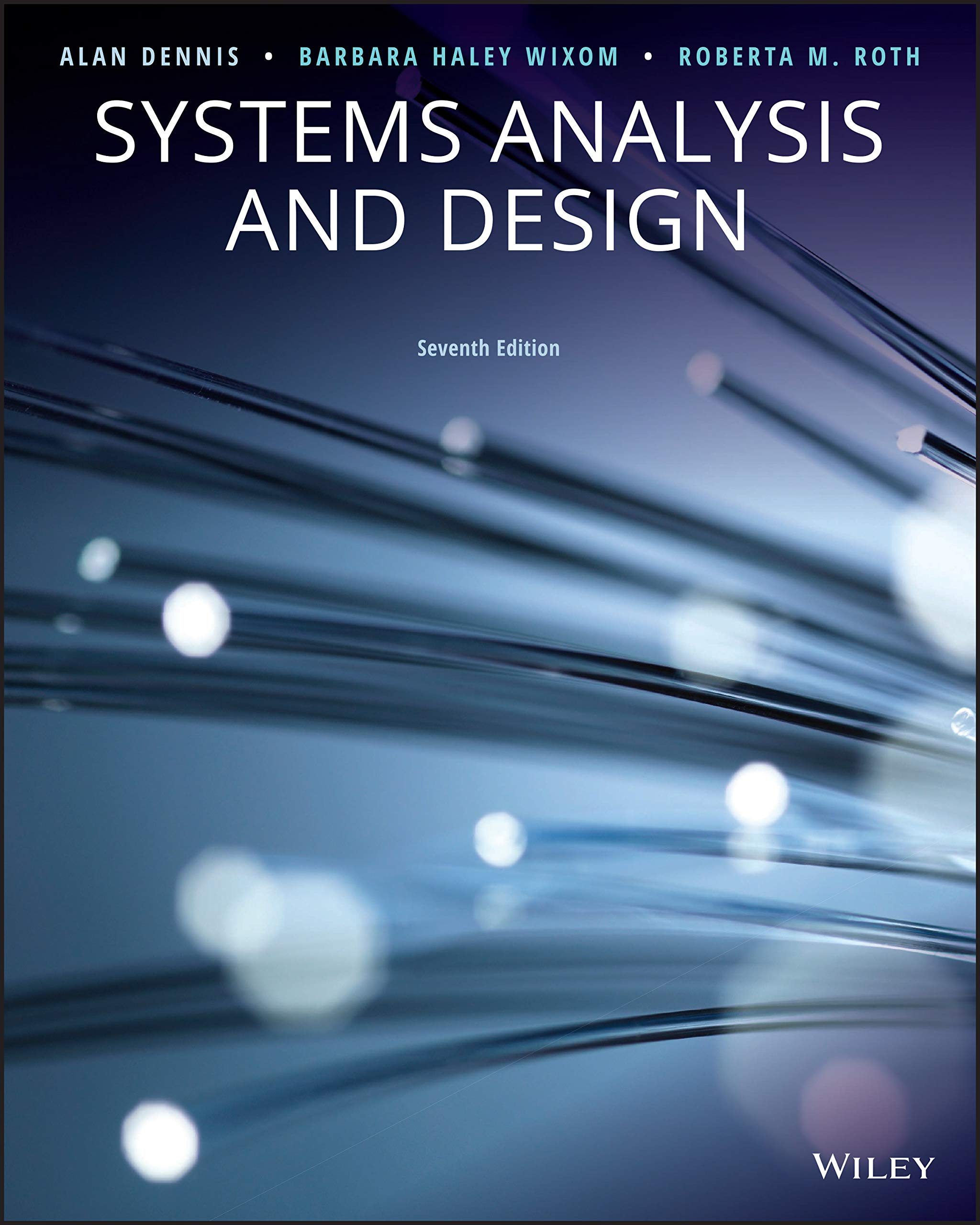 Systems Analysis And Design 7th Edition Alan Dennis Barbara Haley Wixom Roberta M Roth Ebook Amazon Com