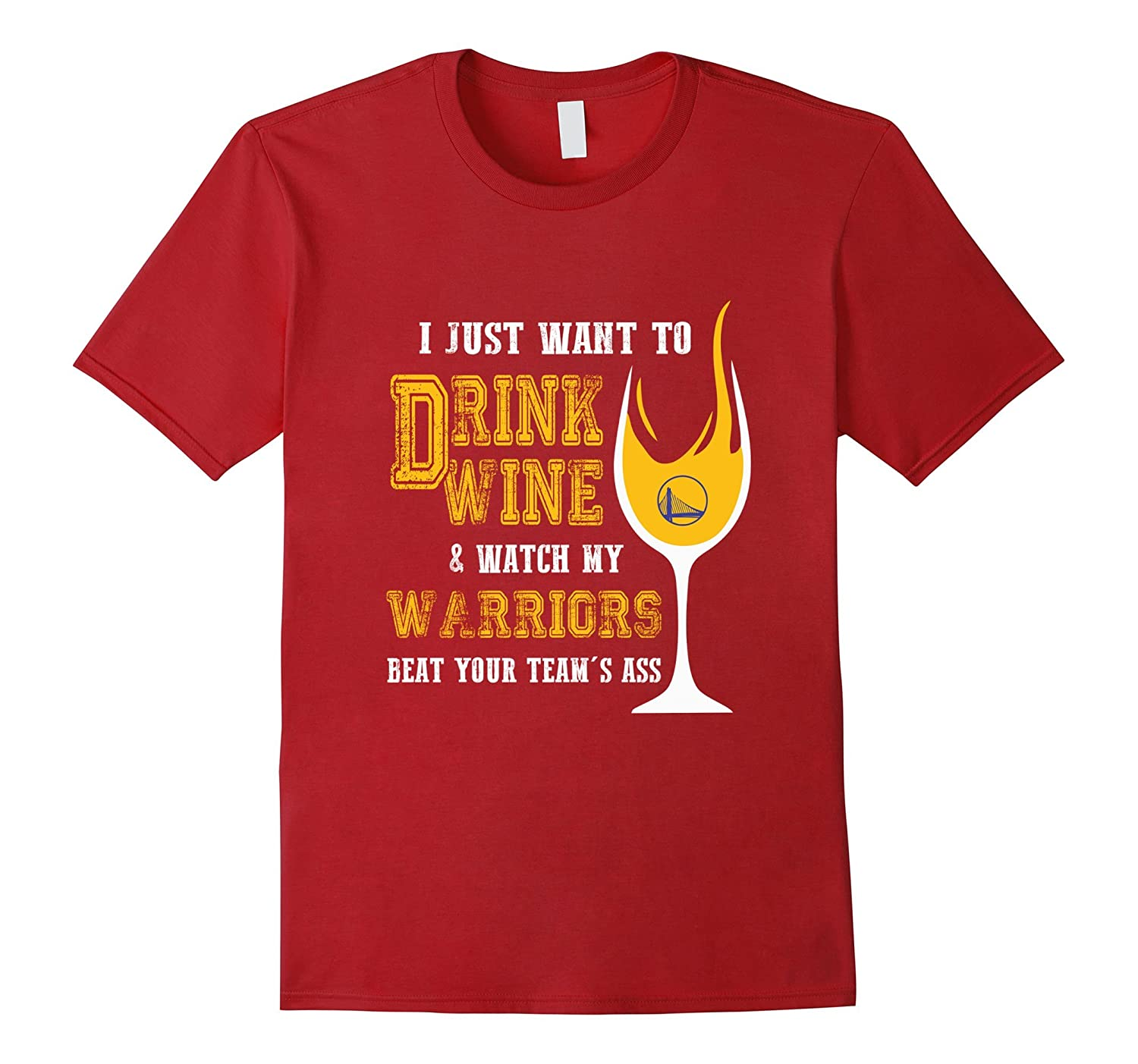 I Just Want To Drink Wine  Watch My warriors Beat Your Team-Vaci