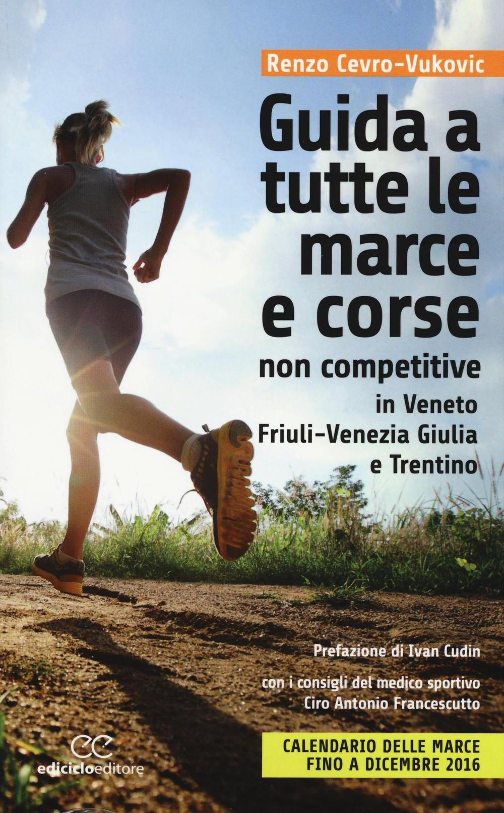 Calendario Del Podista Veneto.Amazon It Guida A Tutte Le Marche E Corse Non Competitive