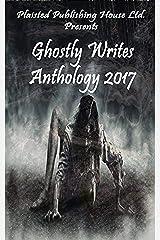 Ghostly Writes Anthology 2017: Plaisted Publishing House Presents Kindle Edition
