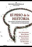 El peso de la historia: Las frases célebres comentadas por grandes historiadores