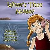 What's That Noise? (Sammi Jo Adventure Series Book 5)