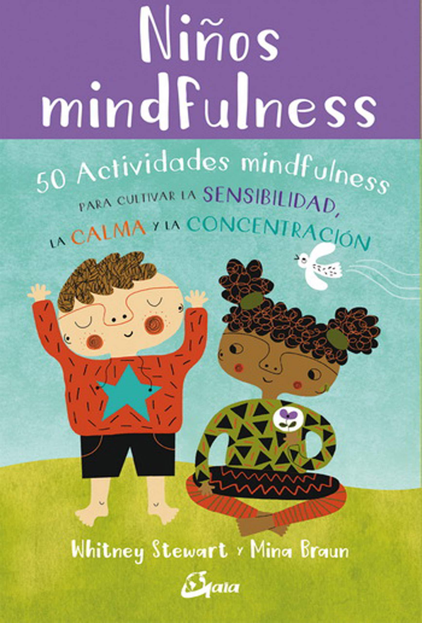Niños mindfulnes. 50 actividades mindfulness para cultivar ...