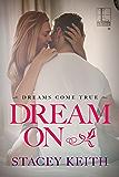Dream On (Dreams Come True Book 1)