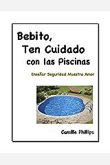 Bebito, Ten Cuidado Con Las Piscinas (Spanish Edition) Kindle Edition