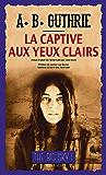 """La Captive aux yeux clairs: Série """"The Big Sky"""", tome I"""