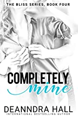 Completely Mine (Bliss Series Book 4) Kindle Edition