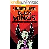 Under Her Black Wings: 2020 Women of Horror Anthology Volume One (Kandisha Press Women Of Horror Anthology Series Book 1)