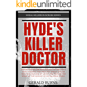 Hyde's Killer Doctor : Enter the psychology of Britain's most famous and prolific serial killer: A True Crime story of…