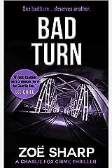 BAD TURN: #13: Charlie Fox crime mystery thriller series Kindle Edition
