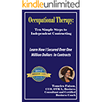 Occupational Therapy:  Ten Simple Steps to Independent Contracting