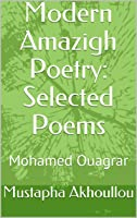 Modern Amazigh Poetry: Selected Poems: Mohamed