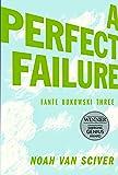 A Perfect Failure: Fante Bukowski Three