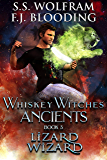 Lizard Wizard (Whiskey Witches Ancients Book 3)