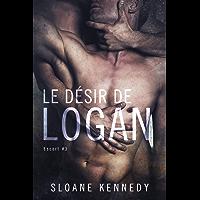 Le désir de Logan: Escort #3 (French Edition)