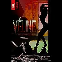 Véline - tome 3 - Sexe, crime et confusion (BMR)