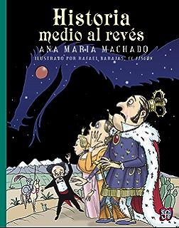 Historia medio al revés (A la Orilla del Viento) (Spanish Edition)