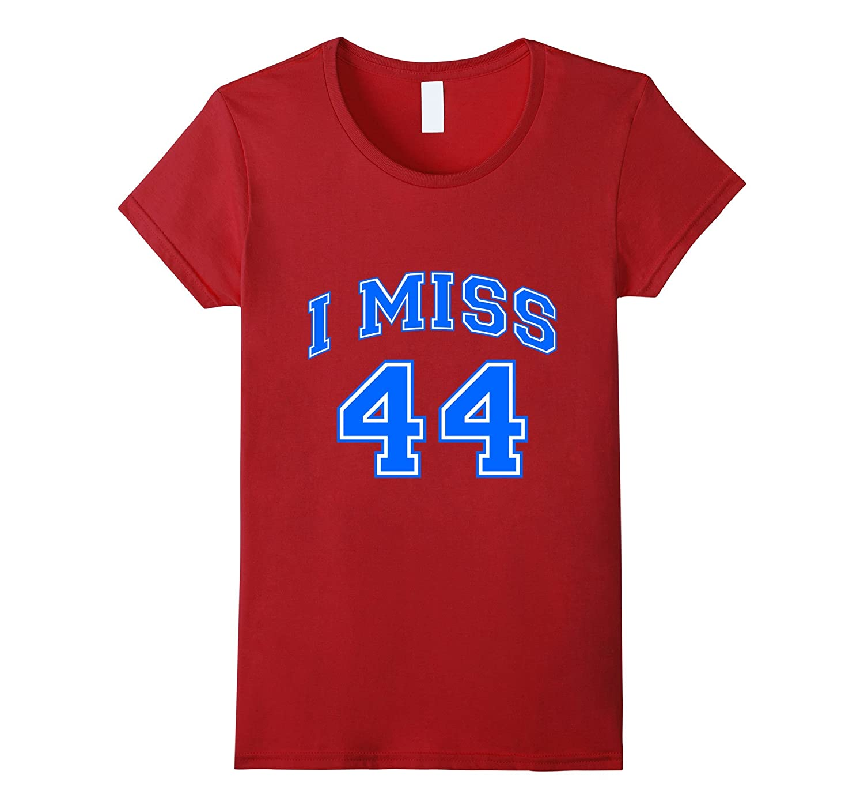 Barack Obama 44th President I MIss 44 T-Shirt