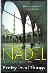 Pretty Dead Things (Inspector Ikmen Mystery 10): A deadly crime thriller set in Istanbul (Inspector Ikmen series) Kindle Edition