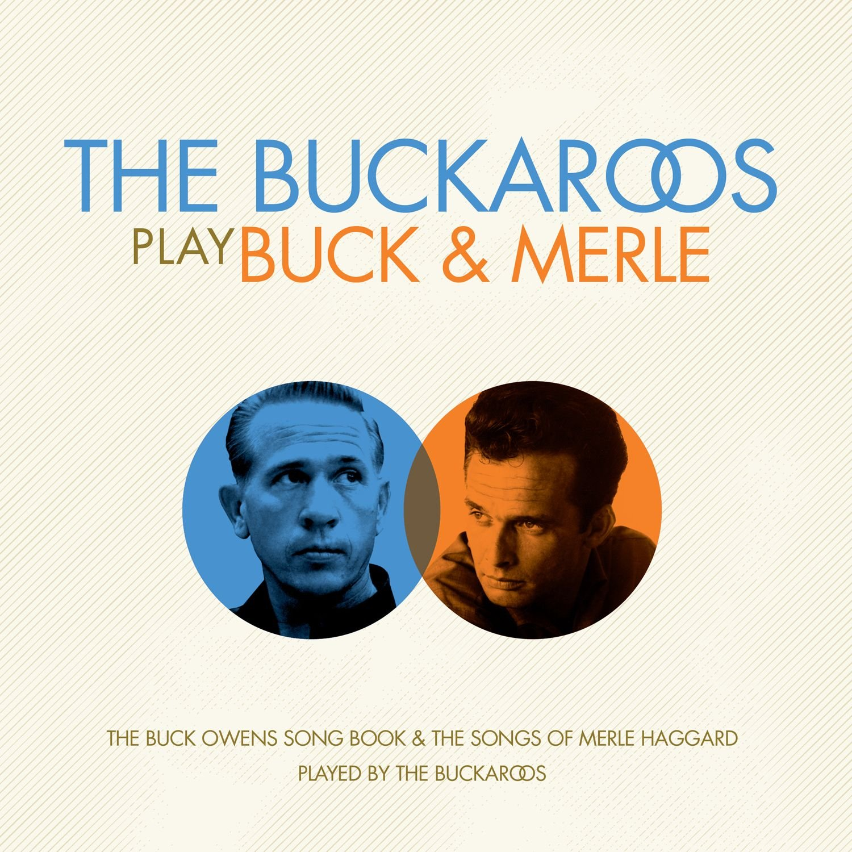 CD : The Buckaroos - The Buckaroos Play Buck And Merle (CD)