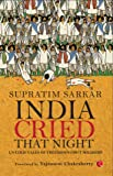 India Cried That Night: Untold Tales of Freedom's Foot Soldiers