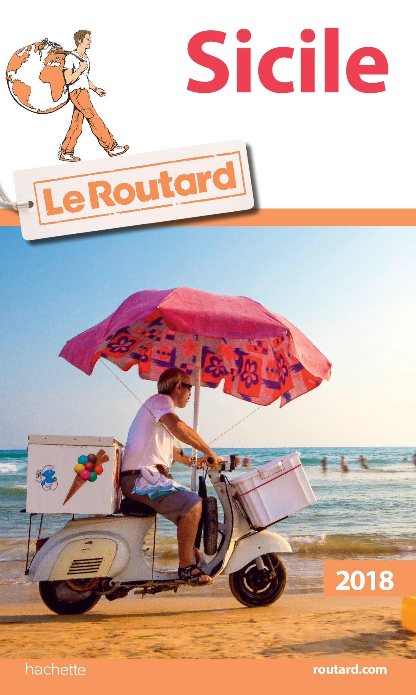 Guide du Routard Sicile 2018 Broché – 7 février 2018 Collectif Hachette Tourisme 2017033677 TRAVEL / General
