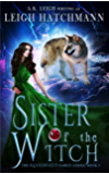 Sister of the Witch: Book 2 in the Bloodworth Family paranormal romance series