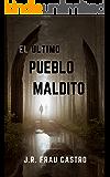 El último pueblo maldito (Spanish Edition)