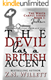 The Devil has a British Accent: Book One: Jackson (White Carpet Series 1)
