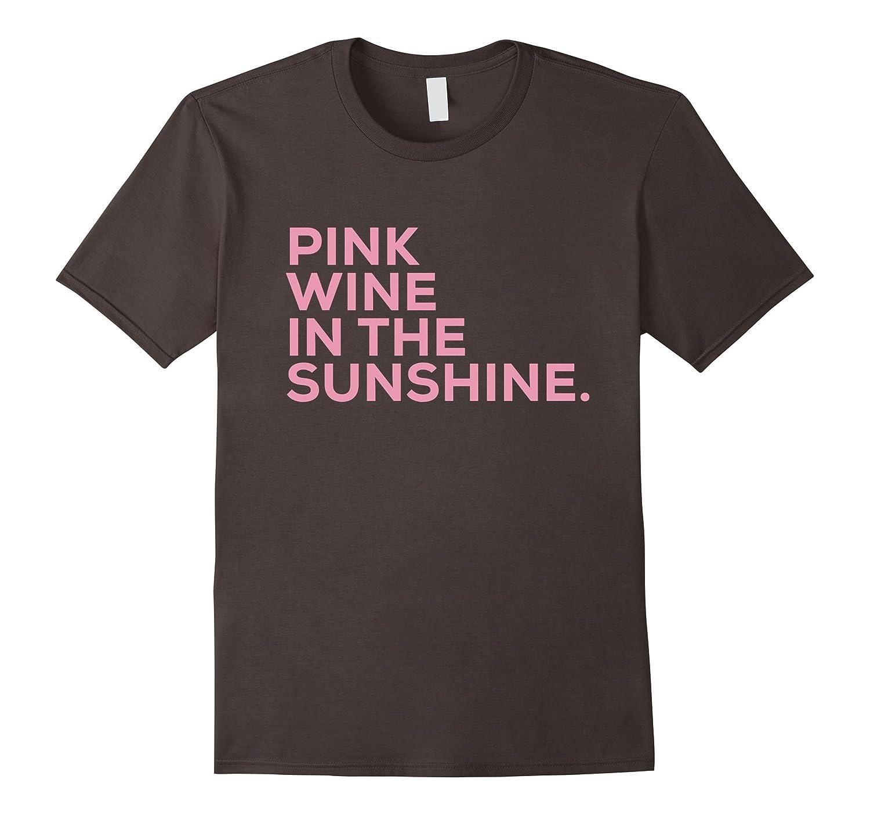 Pink Wine in The Sunshine Tee Shirt-Vaci