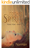 Unbroken Spirit (Mystic Hope Book 1)